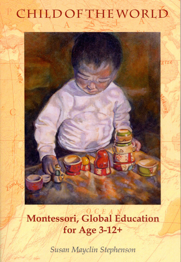 Child of the World, Montessori Book for Age 3-12+